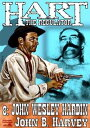 Hart the Regulator 8: John Wesley Hardin【電子書籍】[ John B. Harvey ]