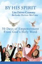 By His Spirit50 Days of Empowerment from God'S Holy Word【電子書籍】 Belinda Driver-McCain