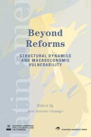 Beyond Reforms: Structural Dynamics and Macroeconomic Vulnerability
