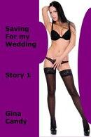 Saving for my Wedding: Story 1