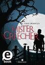 Mister Creecher【電子書籍】[ Chris Priestley ]