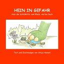 Hein in GefahrHein die Schildkr?te vom Rhein, viertes Buch【電子書籍】[ Antje Hansen ]