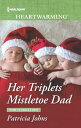 ショッピングheartwarming Her Triplets' Mistletoe Dad (Mills & Boon Heartwarming) (Home to Eagle's Rest, Book 4)【電子書籍】[ Patricia Johns ]