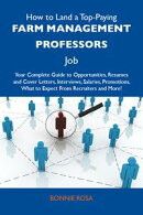 How to Land a Top-Paying Farm management professors Job: Your Complete Guide to Opportunities, Resumes and C��