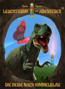 Leuchtturm der Abenteuer 01. Die Reise nach Himmelblau