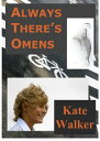 Always There's Omens【電子書籍】[ Kate Walker ]
