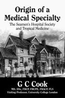 Origin of a Medical Specialty: the Seamen��s Hospital Society and Tropical Medicine