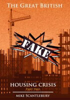 The Great British Fake Housing Crisis, Part 2Mickey from Manchester Series, #20【電子書籍】[ Mike Scantlebury ]