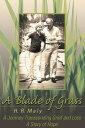 西洋書籍 - A Blade of GrassA Journey Transcending Grief and Loss【電子書籍】[ H. R. Maly ]