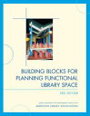 Building Blocks for Planning Functional Library Space【電子書籍】 American Library Association