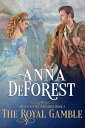 The Royal Gamble【電子書籍】[ Anna DeForest ]