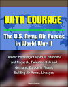 With Courage: The U.S. Army Air Forces in World War II - Atomic Bombing of Japan at Hiroshima and Nagasaki, Defeating Italy and Germany, Europe in Flames, Building Air Power, Lineages【電子書籍】 Progressive Management