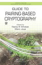 Guide to Pairing-Based Cryptography【電子書籍】