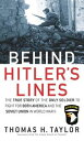 Behind Hitler 039 s Lines The True Story of the Only Soldier to Fight for both America and the Soviet Union in World War II【電子書籍】 Thomas H. Taylor
