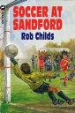書, 雜誌, 漫畫 - Soccer At Sandford【電子書籍】[ Rob Childs ]