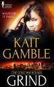 書, 雜誌, 漫畫 - Grind【電子書籍】[ Kait Gamble ]