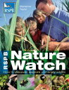 RSPB Nature WatchHow to discover, explore and enjoy wildlife【電子書籍】[ Ms Marianne Taylor ]