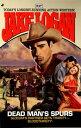 Slocum 247: Dead Man's Spurs【電子書籍】[ Jake Logan ]