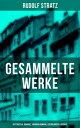 Gesammelte Werke: Historische Romane, Kriminalromane, Erz?hlungen & Essays【電子書籍】[ Rudolf Stratz ]