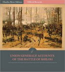 Official Records of the Union and Confederate Armies: Union Generals Accounts of the Battle of Shiloh
