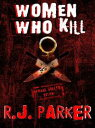 WOMEN WHO KILL - The Bitches from Hell【電子書籍】[ RJ Parker ]