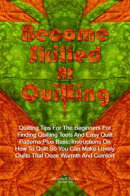Become Skilled At Quilting