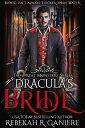 Dracula's BrideImmortal Monsters, #1【電子書籍】[ Rebekah R. Ganiere ]