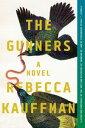 The GunnersA Novel【電子書籍】[ Rebecca Kauffman ]