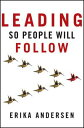 樂天商城 - Leading So People Will Follow【電子書籍】[ Erika Andersen ]