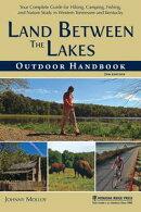 Land Between The Lakes Outdoor Handbook