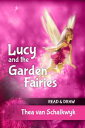 Lucy and the Garden Fairies【電子書籍】[ Thea Van Schalkwyk ]