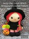 Jazzy the Good Witch Amigurumi Crochet Pattern【電子書籍】[ Sayjai ]