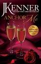 Anchor Me: Stark Series Book 4【電子書籍】[ J. Kenner ]