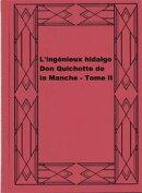 L'ing���nieux hidalgo Don Quichotte de la Manche - Tome II