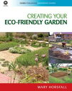 Creating Your Eco-Friendly Garden【電子書籍】[ Mary Horsfall ]