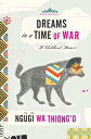 書, 雜誌, 漫畫 - Dreams in a Time of WarA Childhood Memoir【電子書籍】[ Ngugi wa Thiong'o ]