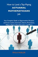 How to Land a Top-Paying Actuarial mathematicians Job: Your Complete Guide to Opportunities, Resumes and Cov��