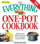 The Everything One-Pot Cookbook: Delicious and simple meals that you can prepare in just one dish; 300 all-n��
