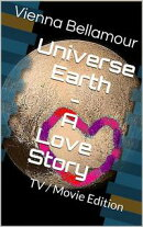 Universe Earth - A Love Story: TV / Movie Edition