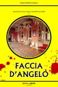 FACCIA D'ANGELO【電子書籍】[ Anna Paola Cracco ]