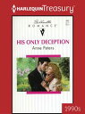 His Only Deception【電子書籍】[ Anne Peters ]