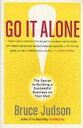 Go It Alone!The Secret to Building a Successful Business on Your Own【電子書籍】[ Bruce Judson ]