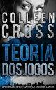 Teoria dos Jogos - Um Thriller Investigativo de Katerina CarterS rie de Aventuras de Suspense e Mist rio com a Investigadora Katerina Carter, 2【電子書籍】 Colleen Cross