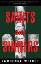 Saints and SinnersWalker Railey, Jimmy Swaggart, Madalyn Murray O 039 Hair, Anton LaVey, Will Campbell , Matthew Fox【電子書籍】 Lawrence Wright