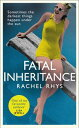 Fatal InheritanceAn intoxicating story of glamour, intrigue and desire【電子書籍】[ Rachel Rhys ]