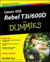Canon EOS Rebel T3i / 600D For Dummies【電子書籍】[ Julie Adair King ]