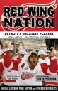 ショッピング Red Wing Nation_ Detroit's Greatest Players Talk About Red Wings Hockey【電子書籍】[ Allen, Kevin ]