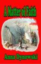 A Matter of Faith: Harmony Village Series, Vol. 2【電子書籍】[ Anna Dynowski ]
