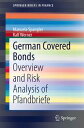 German Covered BondsOverview and Risk Analysis of Pfandbriefe【電子書籍】[ Ralf Werner ]