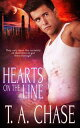Hearts on the Line【電子書籍】[ T.A. Chase ]